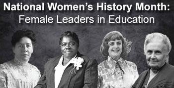 Female Leaders in Education, Margaret Bancroft, Mary McLeod Bethune, Marie Clay, & Maria Montessori
